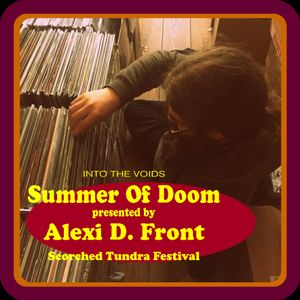 Into The Voids Summer Of Doom II - Alexi D Front (Scorched Tundra)