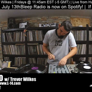Bleep Radio #391 w/ Trevor Wilkes - March 22nd, 2019