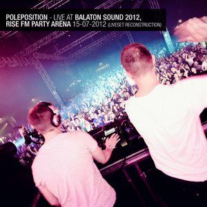 Live at Balaton Sound 2012 - Rise FM Aréna 15-07-2012 (liveset reconstruction)