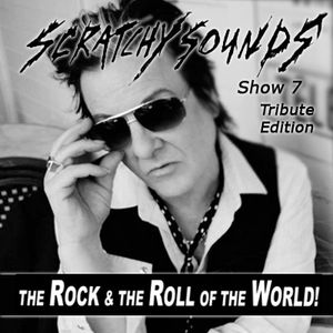 Scratchy Sounds: The Rock and The Roll of The World Mixcloud Show 7 - Tribute Edition