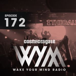 WAKE YOUR MIND 172 - Cosmic Gate