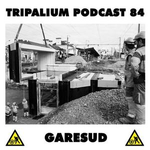 Tripalium Podcast 84 by GareSud (june 2018)