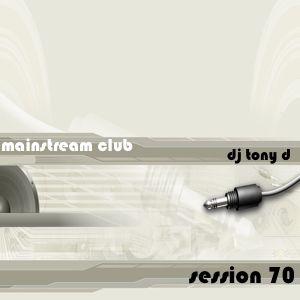 Session 70 - Mainstream Club