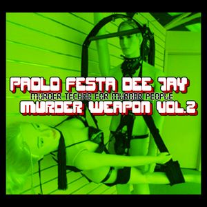Twistedbrain74 presents Paolo Festa dee jay_-_Murder Weapon vol.2