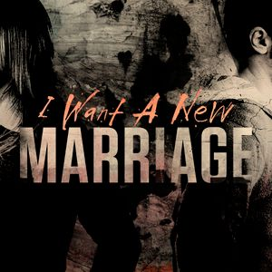 I Want a New Marriage: Lesson 4