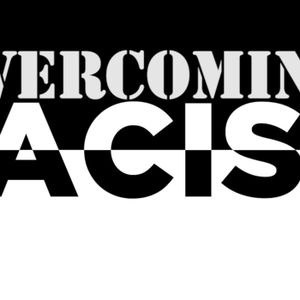 Overcoming Racism - Part 2