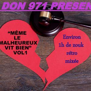 MEME LE MALHEUREUX VIT BIEN VOL 1 zouk retro mixé par djdon971