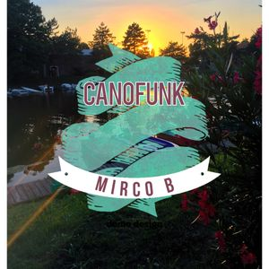 A select Funk and Disco by Mirco B at ChioscoCano Mantova (Italy)
