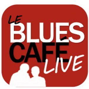 LE BLUES CAFE LIVE RADIO - JANVIER 2013