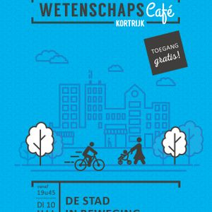 Wetenschapscafé De Stad In Beweging (Kortrijk) - 10 maart 2020