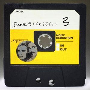 Dark Side Disco 3: Last Night a DJ Saved my Life