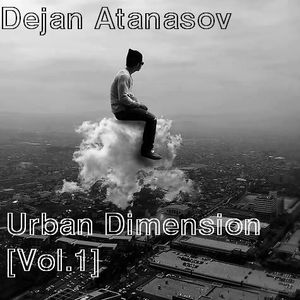 Dejan Atanasov - Urban Dimension [Vol.1]