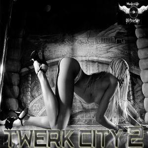 Dj Prodigy-Twerk City 2 (Twerk Vs Wine)