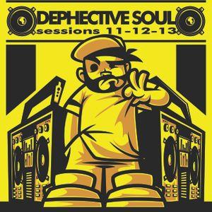 Dephective Soul Sessions 11-12-13