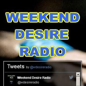 Weekend Desire Radio - DJ Garry - 8.4.16