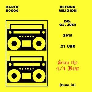 Beyond Religion Nr.9 - Skip the 4/4 Beat