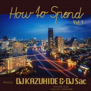 How to Spend / DJ KAZUHIDE & DJ Sac