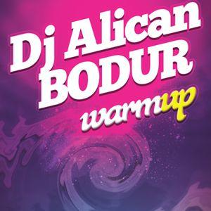 Dj AlicanBODUR-WarmUp #4