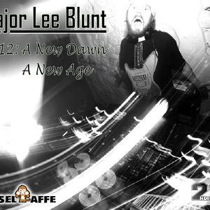 Major Lee Blunt - 2012: A New Dawn, A New Age [CD version]