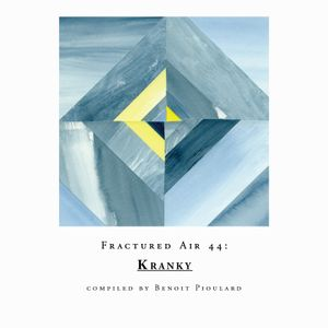 Fractured Air 44: Kranky Mix by Benoît Pioulard
