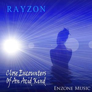 DJ Rayzon - Close Encounters of An Acid Kind