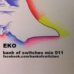 Bank Of Switches mix 011 - Eko