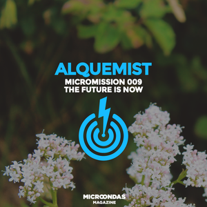 MicroMission 009 - The Future Is Now (mixed by Alquemist)