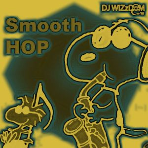 DJWiZzDoM™ Presents: SmoothHop