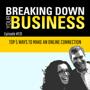 Top 5 ways to make an online connection   w/ Aaron Walker   Ep 131