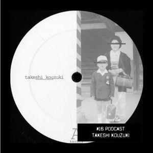 #16 Podcast: TAKESHI  KOUZUKI    witclub.net