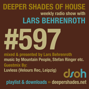 Deeper Shades Of House #597 w/ exclusive guest mix by LUVLESS (Velours Rec - Germany)