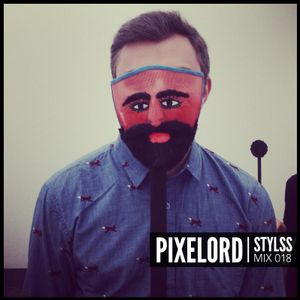 STYLSS Mix 018: PIXELORD