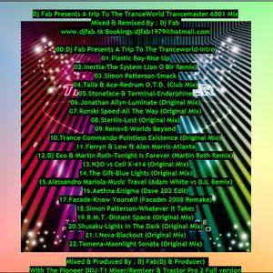 Dj Fab Presents A Trip To The TranceWorld Trancemaster 6001 Mix Remix