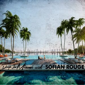 Deep In Miami Podcast With Sofian Rouge [013]