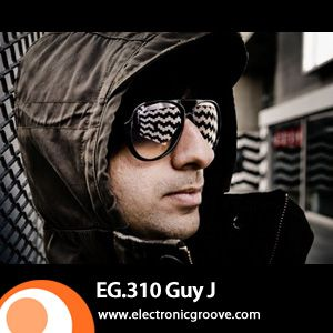Guy J (Bedrock Music) @ Electronic Groove Podcast 310 (18.06.2012)