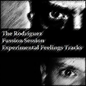 The Rodriguez @ Fussion Session Experimental Feelings Tracks