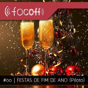 #0 | FESTAS DE FIM DE ANO (Piloto)