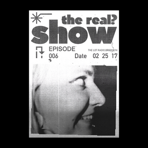 THEREAL?SHOW@THE LOT RADIO#6