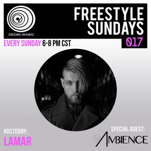 Subsonic FM - Freestyle Sundays 017 (Special Guest: Ambience)