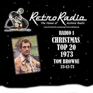 RADIO ONE TOP 20 - TOM BROWNE - 23-12-1973