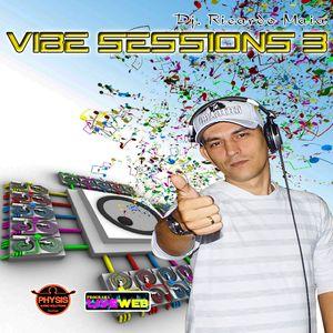 VIBE SESSIONS 3 - DJ RICARDO MAIA