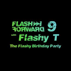 Flash Forward # 9 w. Flashy T