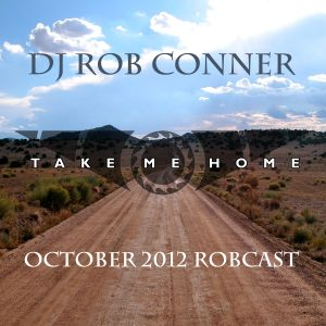 Take Me Home (October 2012 Robcast)