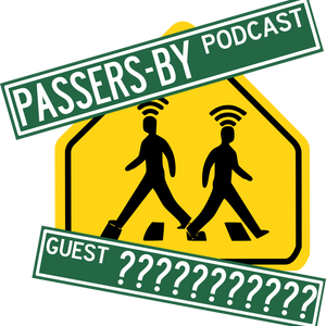 Passers-by Episode 065 Is Anyone There and Bubbles Talks Dirty