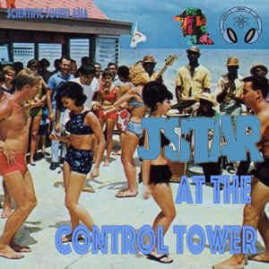 Jstar at the Control Tower #7 pt.1 - Funky Reggae Beach Party