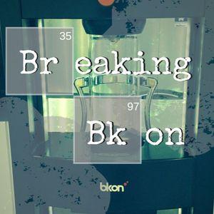 Breaking BKON