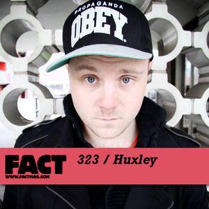 FACT Mix 323: Huxley