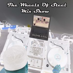 THE WHEELS OF STEEL MIX SHOW FRIDAY JULY 13th 2012 DJ STEEL 7-8pm