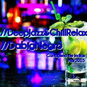 DeepJazz&ChillRelax//DabigNegro/Mar2015