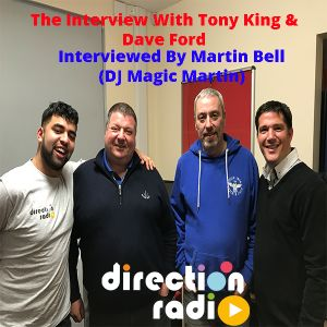 The Direction Radio Interview with Tony King & Dave Ford.